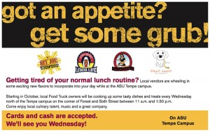 On Wednesdays, local food truck owners will set up business on the north side of Tempe campus.