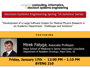 Mirek Fatyga, Large Software System for  Medical Physics Research, Jan. 17, BYEN 210