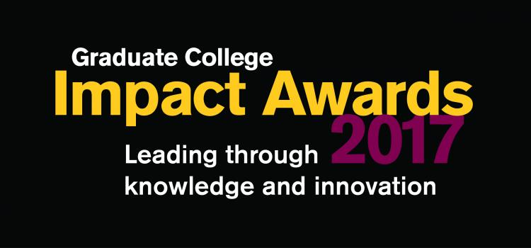 This is a graphic that says: Graduate College Impact Awards 2017: Leading through knowledge and innovation