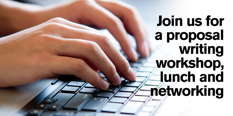 Join us for a proposal writing workshop, lunch and networking