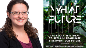 Photo of Torie Bosch and the cover of her book, What Future.