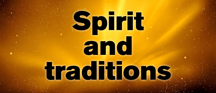 Spirit and traditions