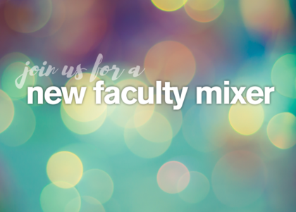 """A teal, yellow and purple background of circles with the text """"Join us for a new faculty mixer"""""""