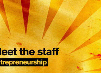 "Gold sunburst graphic with the text ""Meet the staff: Entrepreneurship"""