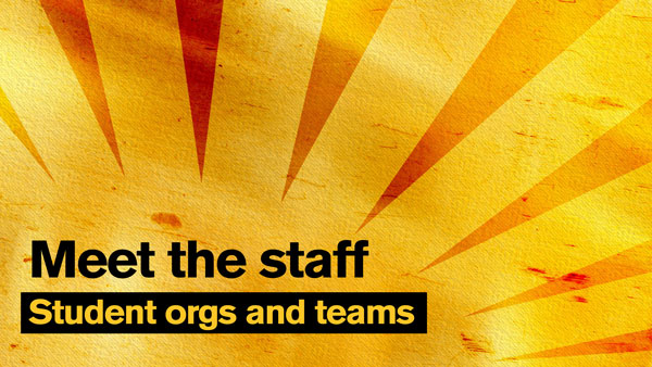 "Gold sunburst graphic with the text ""Meet the staff: Student ors and teams"""