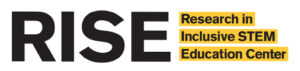 RISE: Research in Inclusive STEM Education Center