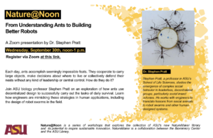 Nature@Noon Lecture: From understanding ants to building better robots, September 30